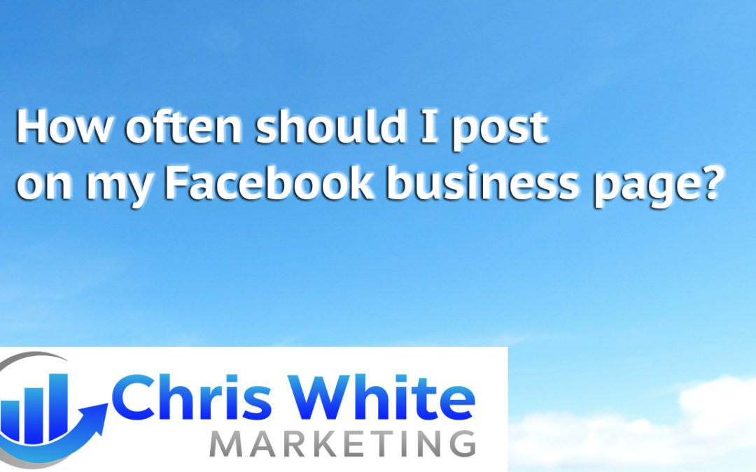 How Often Should I Post On My Facebook Business Page